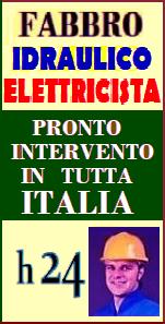 www.superfabbro-italia.eu   PRONTO INTERVENTO 24H in TUTTA ITALIA - FABBRO APERTURA PORTE, TAPPARELLE - IDRAULICO SPURGHI e RICERCA PERDITE OCCULTE di ACQUA - ELETTRICISTA  IMPIANTI CONDOMINIALI  RIPARAZIONE ELETTRODOMESTICI