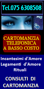 CARTOMANZIA TELEFONICA a ROMA - INCANTESIMI D'AMORE A ROMA,  LEGAMENTI, RITUALI